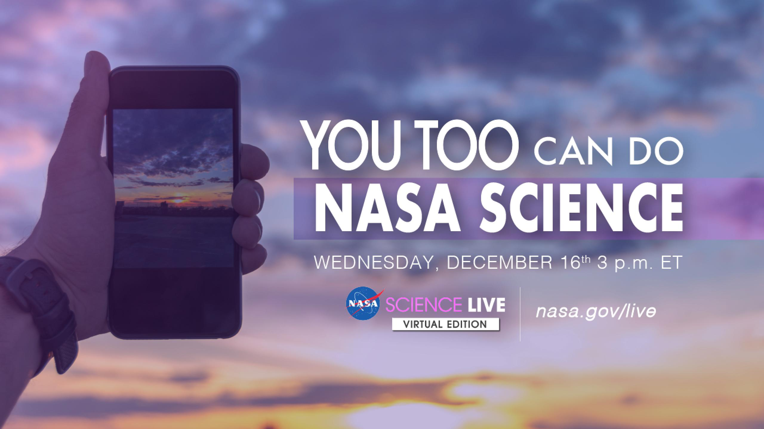 "Photo of handing holding up a mobile phone with the text ""You too can do NASA Science"""