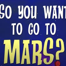 So You Want to go to Mars?