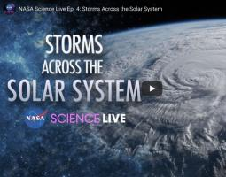 NASA Science Live: Storms across the solar system