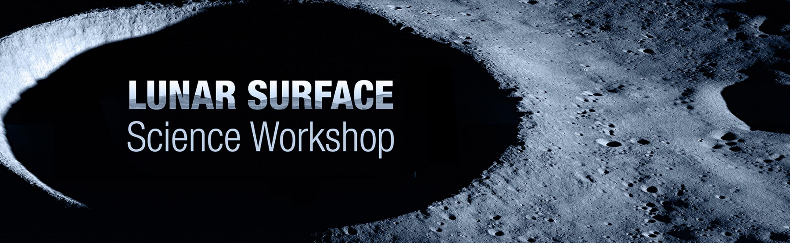 Banner entitled Lunar Surface Science Workshop with the image of the moon surface